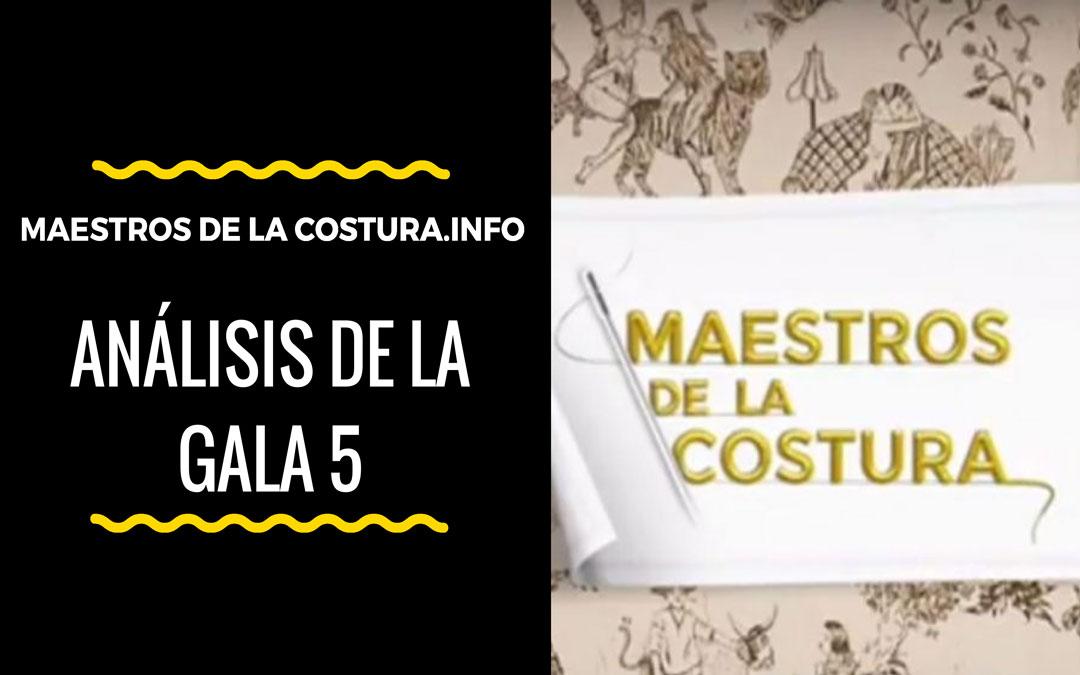 Gala 5 – Maestros de la Costura