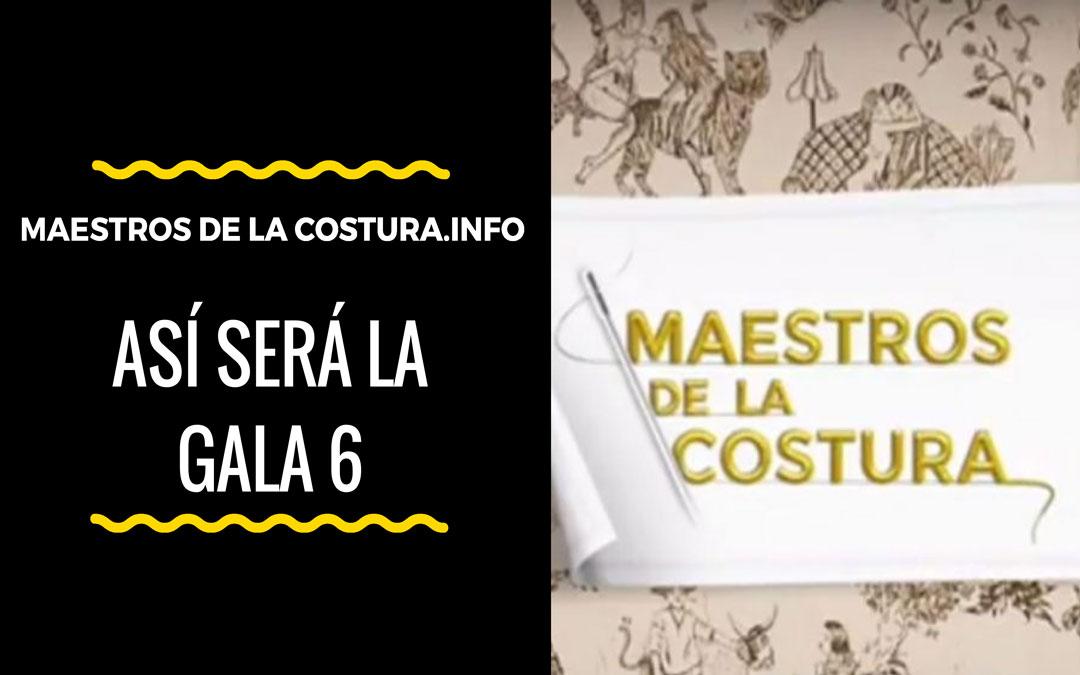 Así será la sexta gala de Maestros de la Costura