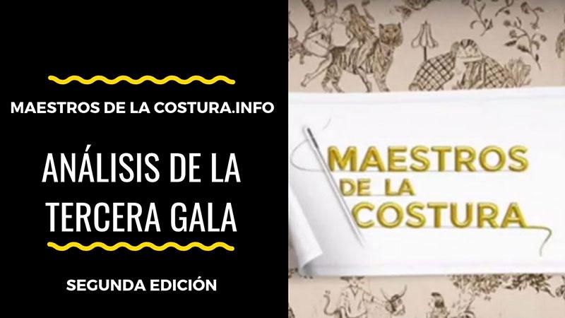 Análisis completo de la tercera gala de Maestros de la Costura 2019