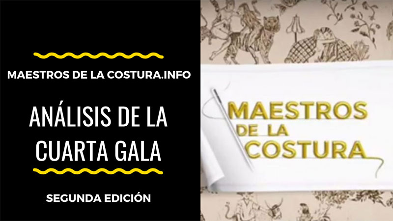 Análisis de la cuarta gala de Maestros de la Costura 2019
