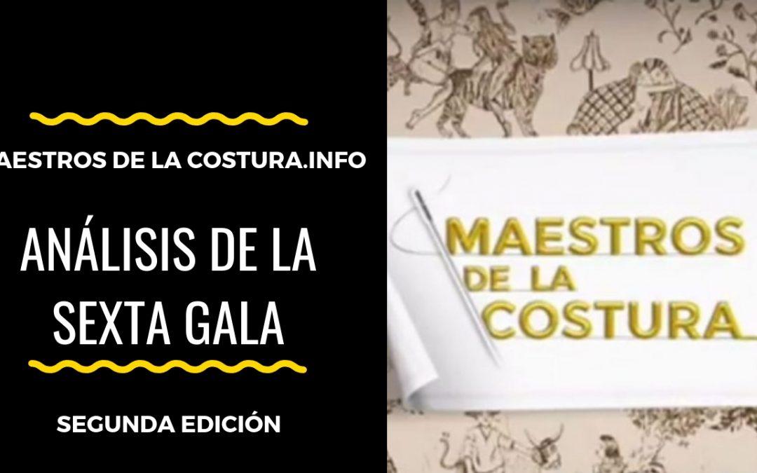 Análisis de la Sexta Gala de Maestros de la Costura